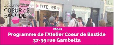 Atelier coeur de Bastide: programme de Mars