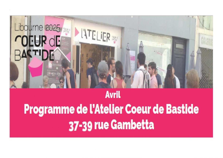 Atelier Cœur de Bastide: programme d'avril